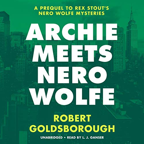 Archie Meets Nero Wolfe Audiobook By Robert Goldsborough cover art