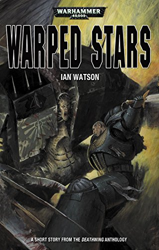 Warped Stars (Deathwing Anthology) (English Edition)