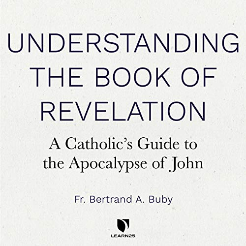 Understanding The Book of Revelation: A Catholic's Guide to the Apocalypse of John copertina