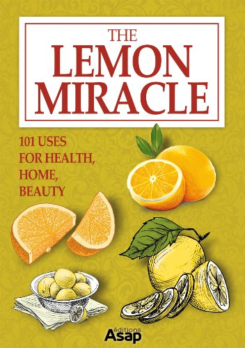 The Lemon Miracle: 101 Uses for Health, Home, Beauty by [Elodie Baunard]