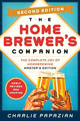 Homebrewer's Companion Second Edition: The Complete Joy of Homebrewing, Master's Edition (English Edition)
