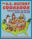 The U.S. History Cookbook: Delicious Recipes and Exciting Events from the Past