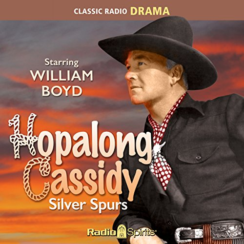 Hopalong Cassidy: Silver Spurs audiobook cover art