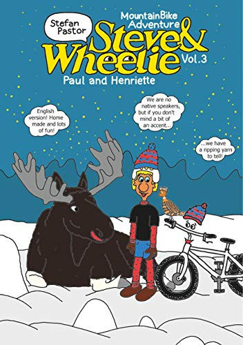 Steve & Wheelie - Mountainbike Adventure: Paul and Henriette (Steve & Wheelie - Mountain Bike Adventure Book 3)