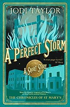 A Perfect Storm by [Jodi Taylor]