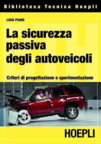 La sicurezza passiva degli autoveicoli: Criteri di progettazione e sperimentazione