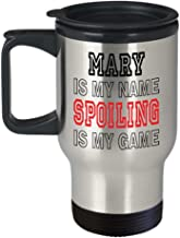 Insulated Travel Mug Mary Is My Name Funny Gifts for Mary Grandmother Best Gift Idea for Birthday Christmas Mothers Day,am4154
