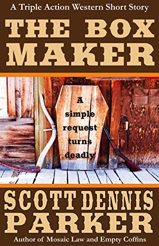 The Box Maker: A Triple Action Western Short Story (English Edition)