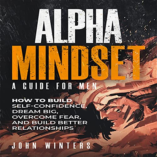 Alpha Mindset: A Guide for Men Audiobook By John Winters cover art