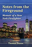 Notes from the Fireground: Memoir of a New York Firefighter