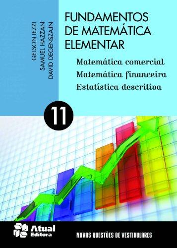 Fundamentos de matemática elementar - Volume 11: Matemática comercial, matemática financeira e estatística descritiva