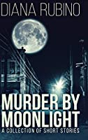 Murder By Moonlight: Large Print Hardcover Edition
