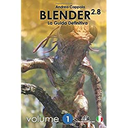 Blender 2.8 - La Guida Definitiva - Volume 1: b/w version