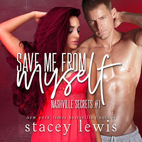 Save Me from Myself     Nashville Secrets, Book 1              By:                                                                                                                                 Stacey Lewis                               Narrated by:                                                                                                                                 Em Eldridge                      Length: 8 hrs and 44 mins     Not rated yet     Overall 0.0
