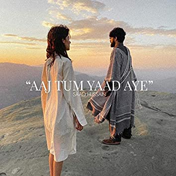 Aaj Tum Yaad Aye