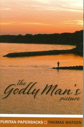 Godly Man's Picture, The (Puritan Paperbacks)