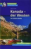 Kanada - der Westen mit Südost-Alaska Reiseführer Michael Müller Verlag: Individuell reisen mit vielen praktischen Tipps.