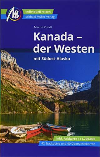 Kanada - Der Westen Reiseführer Michael Müller Verlag: Individuell reisen mit vielen praktischen Tipps.