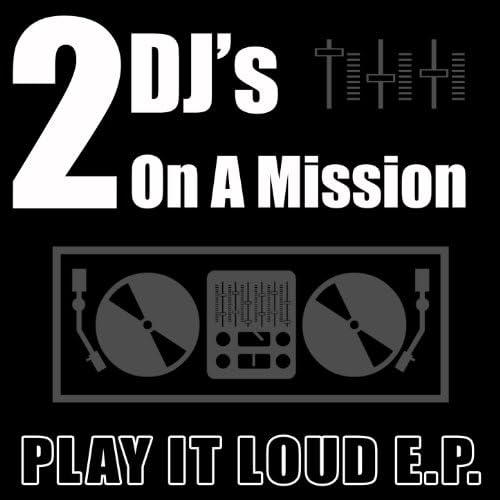 2 DJ's On A Mission