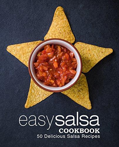 Easy Salsa Cookbook: 50 Delicious Salsa Recipes by [BookSumo Press]