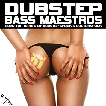 Dubstep Bass Maestros: 2020 Top 10 Hits, Vol. 1