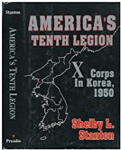 America's Tenth Legion: X Corps in Korea, 1950