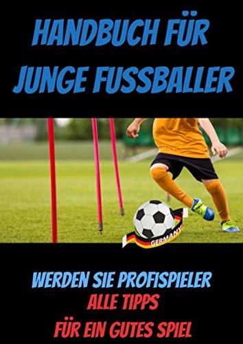 Handbuch für junge Fussballer-buch fussball ab 12 jahre-buch fussball ab 10 jahre-was ist was buch fussball-fussball buch kinder: fussball buch kinder ... fussball biografie-fussball geschenke jungen