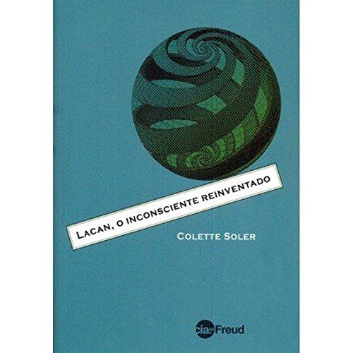 Lacan, O Inconsciente Reinventado