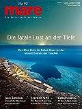 mare - Die Zeitschrift der Meere /No. 90 / Die fatale Lust an der Tiefe: Das Blue Hole im Roten Meer...