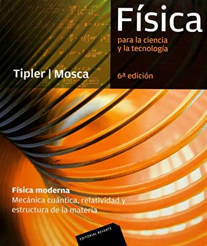 Física para la ciencia y la tecnología, 6ª Edicion: Física Moderna (Mecánica cuántica, relatividad y estructura de la materia)