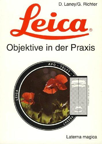 Leica. Objektive in der Praxis