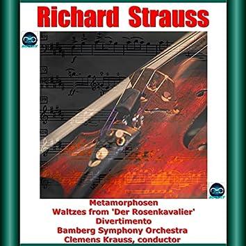 R. Strauss: Metamorphosen - Waltzes from 'Der Rosenkavalier' - Divertimento