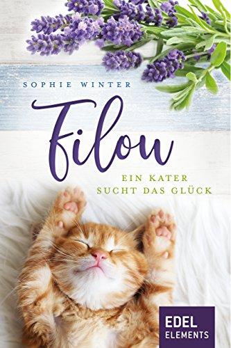 Filou - ein Kater sucht das Glück: Katzenroman (Kater Filou 1)