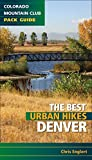 Best Urban Hikes: Denver (Colorado Mountain Club Pack Guide)