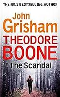Theodore Boone: The Scandal: Theodore Boone 6