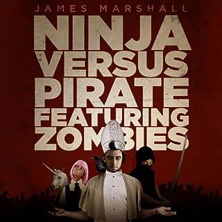 Ninja Versus Pirate Featuring Zombies audiobook cover art