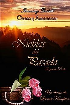 Nieblas del Pasado 2 (Saga Ocaso y Amanecer nº 4) (Spanish Edition) by [Itxa Bustillo]