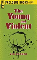 Young And Violent by Vin Packer(2013-03-27)