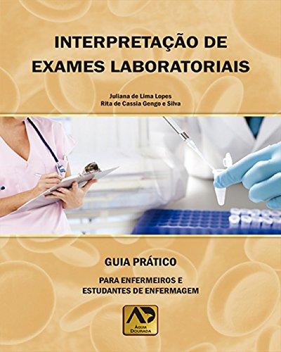 Interpretação de Exames Laboratoriais: Guia Prático Para Enfermeiros e Estudantes de Enfermagem