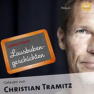 Lausbubengeschichten                   Autor:                                                                                                                                 Ludwig Thoma                               Sprecher:                                                                                                                                 Christian Tramitz                      Spieldauer: 2 Std. und 51 Min.     244 Bewertungen     Gesamt 4,1