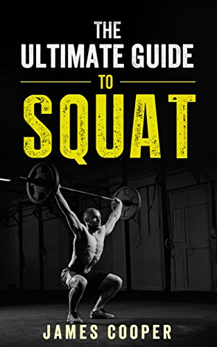 Squats: The Ultimate guide to Squat- The Best Butt Workout for lower body: ( Squats everyday, squat for women , and squat challenge, butt workout, workout plan ) (English Edition)