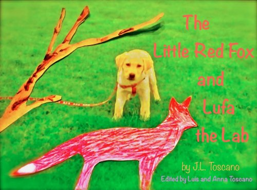 The Little Red Fox and Lufa the Lab (The Adventures of the...