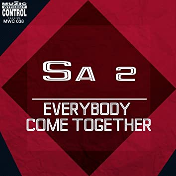 Everybody Come Together