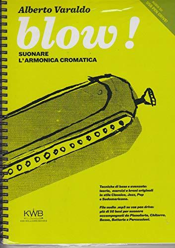 Blow! Suonare l'armonica cromatica. Con audio su USB Pen Drive