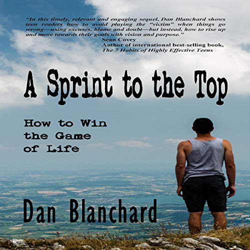 A Sprint to the Top: How to Win the Game of Life audiobook cover art
