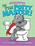 I'm the Potty Master: Easy Potty Training in Just Days! (Brave Kids Press)
