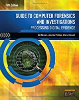 Guide to Computer Forensics and Investigations: Processing Digital Evidence (Mindtap Course List)