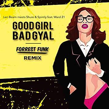 Good Girl Bad Gyal (Forrest Funk Remix)