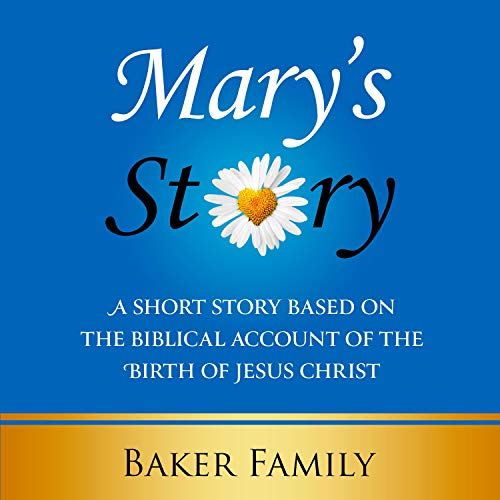 Mary's Story Audiobook By Baker Family, Hazel Partington cover art