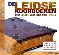 Leiden Choirbooks II by Egidius Quartet & College (2011-01-10)